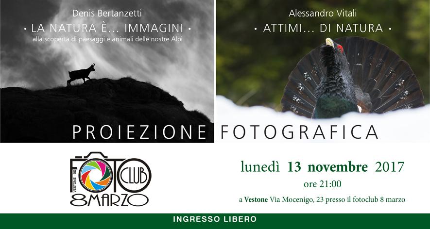Proiezione Denis Bertanzetti e Alessandro Vitali 13 Novembre 2017