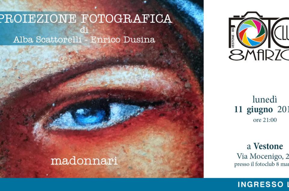 Proiezione fotografica : MADONNARI